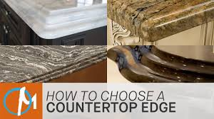 countertop edge how to choose an edge for your countertop marble com youtube