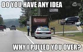 Funny Car Memes - do you have any idea why i pulled you over funny car meme image
