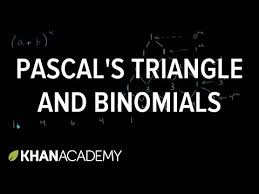 pascal u0027s triangle and binomial expansion video khan academy