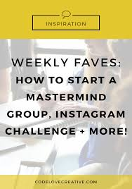 Challenge Tips Tips For Starting A Mastermind Instagram And