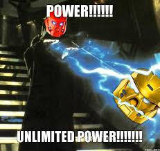 Power Meme - power unlimited power bionicle know your meme