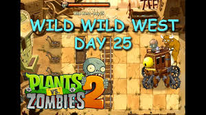 plants vs zombies 2 wild wild west day 25 dr zomboss pvz