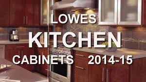 lowes kitchen cabinet catalogs 2014 15 youtube