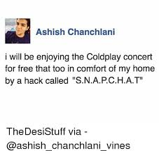 coldplay jokes ashish chanchlani i will be enjoying the coldplay concert for free