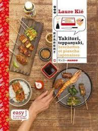 livre de cuisine japonaise livre cuisine japonaise yakitori teppanyaki okonomiyaki