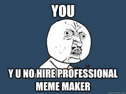 Rofl Meme - 10 epic hiring memes that will make you rofl worksmyth