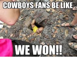 Cowboys Fans Be Like Meme - cowboys fans be like we won be like meme on esmemes com