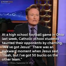 joke at a high school football game in ohio last week conan