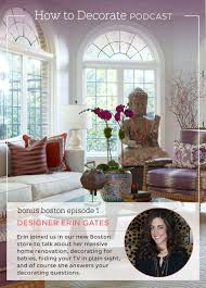 how to decorate podcast with erin gates how to decorate designer author and blogger erin gates joins the how to decorate podcast from ballard