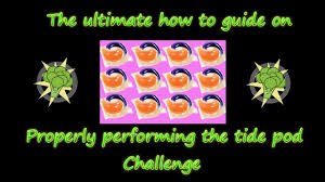 Challenge Properly How To Properly Perform The Tide Pod Challenge