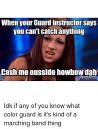 Color Guard Memes - when your guard instructor says you can t catch anything tash me