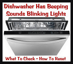 tub light flashing dishwasher has beeping sounds blinking lights how to reset