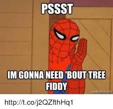 Tree Fiddy Meme - pssst imigonna need out tree fiddy captiantool cam httptcoj2qzfthhq1