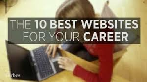 Best Sites To Post Your Resume by The 10 Best Websites For Your Career