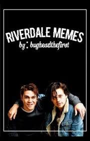 Book Of Memes - riverdale memes book 3 ig whonderlandd wattpad
