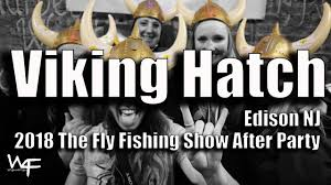 Fly Fishing Meme - w4f the fly fishing show viking hatch 2018 after party edison nj