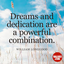 inspirational quotes for success education dreams and dedication are a powerful combination u201d u2014william