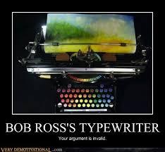 Typewriter Meme - bob ross s typewriter very demotivational demotivational posters