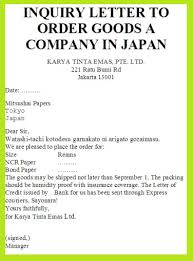 examples of inquiry letters for business inquiry letter to order goods a company in japan business letter