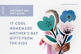 cool mothers day gifts 18 cool s day gift ideas from the kids or you