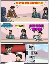 Bad Luck Meme Generator - boardroom meeting suggestion meme imgflip