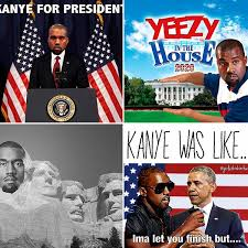 Kanye Memes - kanye west president memes funny pics of yeezy take over the