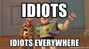 Toy Story Meme Generator - idiots idiots everywhere original toy story meme generator