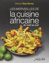 cuisine du nord de la les merveilles de la cuisine africaine du nord au sud 9782869504493