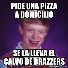 Brazzers Meme Generator - meme bad luck brian pide una pizza a domicilio se la lleva el