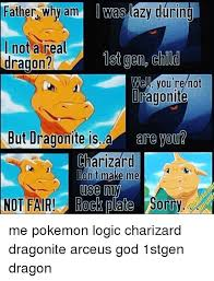 Dragonite Meme - father why am was lazy during not a real dragon 1st gen child wel
