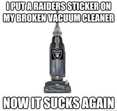 Raiders Suck Memes - 59 best raiders suck images on pinterest raiders cowboys and