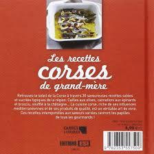 cuisine cor馥nne recettes amazon fr les recettes corses de grand mère rohaut livres