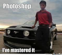Ford Owner Memes - photoshop level mustang owner by recyclebin meme center