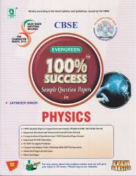 evergreen 100 sample question papers in physics for class 12