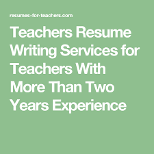 Two Years Experience Resume Teachers Resume Writing Services For Teachers With More Than Two