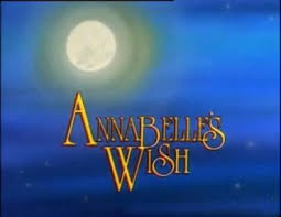 annabelle s christmas wish annabelle s wish christmas specials wiki fandom powered by wikia