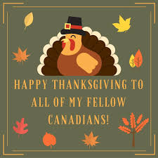 happy thanksgiving to all of my fellow canadians