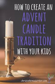 advent candle lighting readings 2015 how to create an advent candle tradition with your kids christie