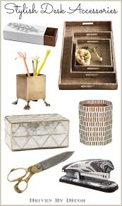 Desk Accessories For Home Office A Stylish Organized Desk Favorite Accessories Driven By Decor