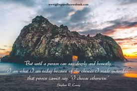 i am today because of the choices i made yesterday island 1149508