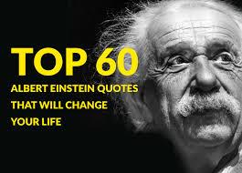 einstein quote love relativity top 60 albert einstein quotes that will change your life the