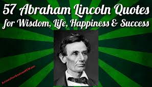 biography of abraham lincoln in english pdf 57 abraham lincoln quotes on life wisdom happiness success