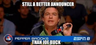 Joe Buck Meme - still a better announcer than joe buck misc quickmeme