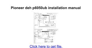 pioneer deh p6050ub installation manual google docs