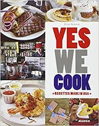 recette cuisine usa amazon fr yes we cook recettes made in usa julie schwob