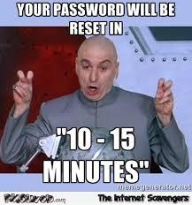 Password Meme - your password will be reset meme pmslweb