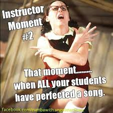 Zumba Meme - zumba instructor moment when all your students have perfected a song