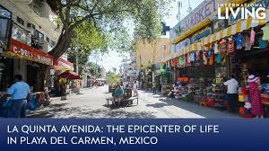 la quinta avenida the epicenter of life in playa del carmen