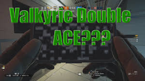 valkyrie double ace rainbow six siege blood orchid youtube