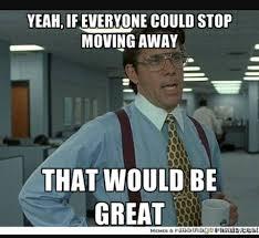 Moving Away Meme - clarke s general hauling facebook